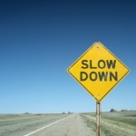 Knowing when to slow down